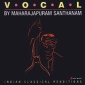 Vocal by Maharajapuram Santhanam