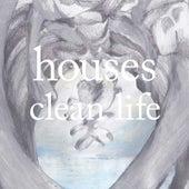 Clean Life von Houses