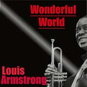 Wonderful World by Louis Armstrong