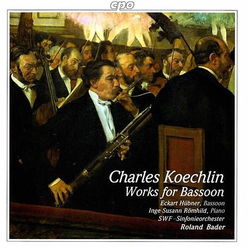 Koechlin: Works for Bassoon by Eckart Hubner
