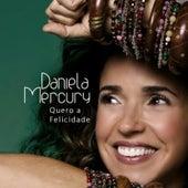 Quero a Felicidade de Daniela Mercury