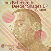 Deeper Shades EP Vol. 1 by Lars Behrenroth
