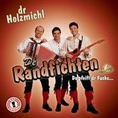 Dr Holzmichl von De Randfichten