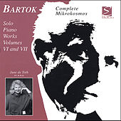 Bartok Solo Piano Works (Vols. 6 and 7) and The Complete Mikrokosmos by June De Toth
