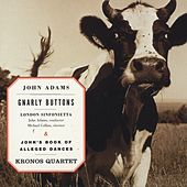 Gnarly Buttons/John's Book Of Alleged Dances by John Adams