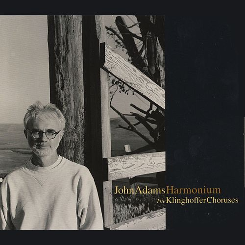 Harmonium/Choruses from The Death Of Klinghoffer by Various Artists