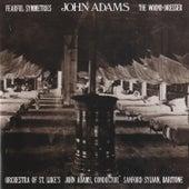 Fearful Symmetries/The Wound-Dresser by John Adams/ Sanford Sylvan/Orchestra Of St. Lukes