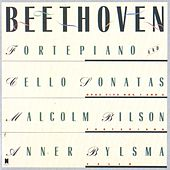 Beethoven: Sonatas For Forte Piano and Cello Nos. 1 & 2 by Malcolm Bilson