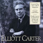 Elliott Carter: Sonata for Flute, Oboe, Cello & Harpsichord; Sonata for Cello & Piano; Double Concerto for Harpsichord by Elliott Carter