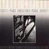 Aaron Copland: Sextet [1937]/Piano Variations [1930]/Piano Quartet [1950] von Boston Symphony Chamber Players