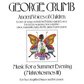 George Crumb: Ancient Voices Of Children/Music For A Summer Evening de George Crumb