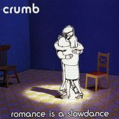 Romance Is A Slow Dance by Crumb