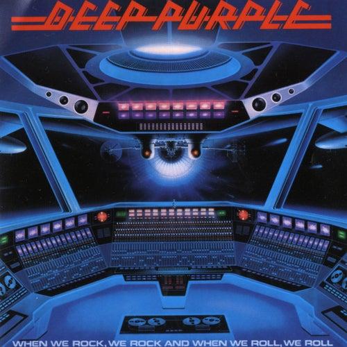 When We Rock, We Rock & When We Roll, We Roll by Deep Purple