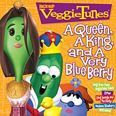 A Queen, A King And A Very Blue Berry by VeggieTales