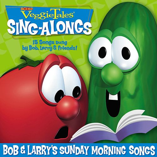 Bob & Larry's Sunday Morning Songs by VeggieTales