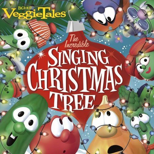 - The Incredible Singing Christmas Tree By VeggieTales