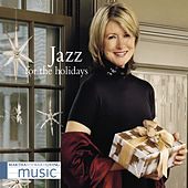 Martha Stewart Living Music: Jazz For The Holidays by Martha Stewart