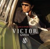 Loco Por Ti de Victor Garcia