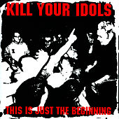 This Is Just the Beginning de Kill Your Idols