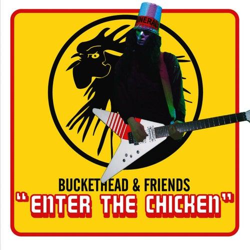 Enter The Chicken by Buckethead