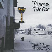 Bar Room Semantics von Backyard Tire Fire