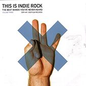This Is Indie Rock - Volume 3 de Various Artists