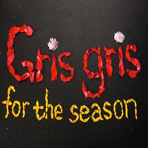 For The Season by The Gris Gris