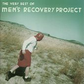 The Very Best of Men's Recovery Project by Men's Recovery Project