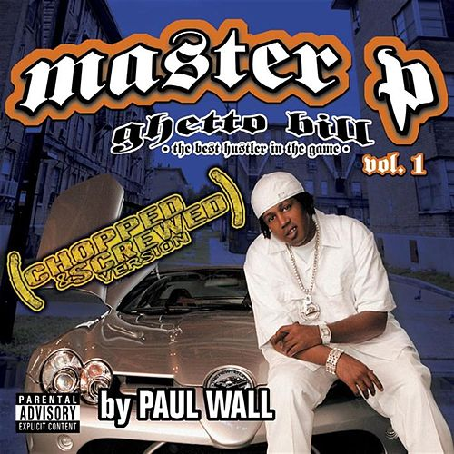 Ghetto Bill: The Best Hustler In the Game (Chopped and Screwed) by Master P