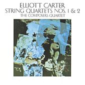 Elliott Carter: String Quartets Nos. 1 & 2 by Composer's Quartet