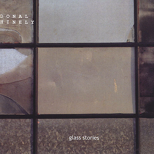 Glass Stories by donal hinely