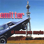 El Camino Yes Maybe by Emitter