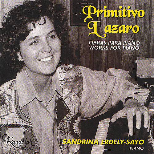 Primitivo Lazaro Works for Piano Vol.1 by Sandrine Erdely-Sayo