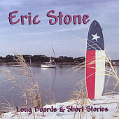 Long Boards & Short Stories by Eric Stone