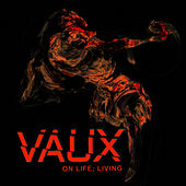 On Life, Living de Vaux