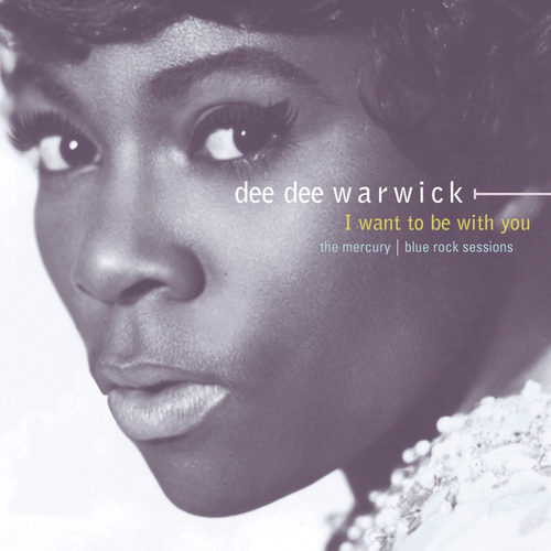 I Want To Be With You: The Mercury/Blue... by Dee Dee Warwick