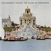 The House Of Tomorrow von The Magnetic Fields