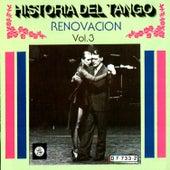 Historia Del Tango - Renovacion -vol. 3 by Various Artists