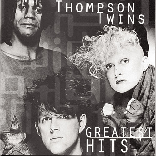Greatest Hits by Thompson Twins