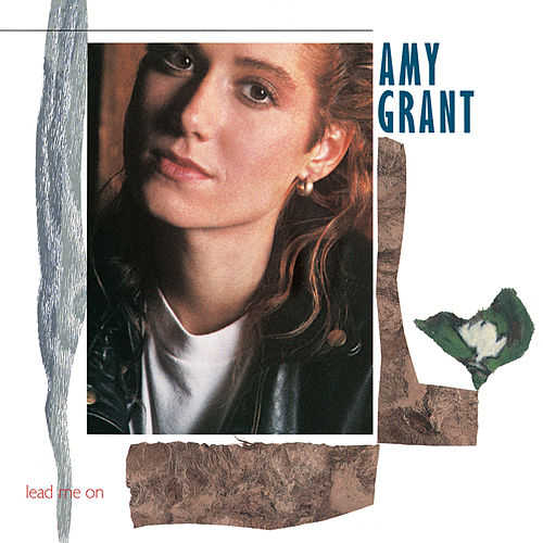 Lead Me On by Amy Grant