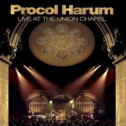 Live At Union Chapel by Procol Harum