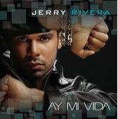Ay! Mi Vida de Jerry Rivera