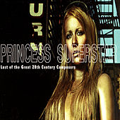 Last of the Great 20th Century Composers von Princess Superstar