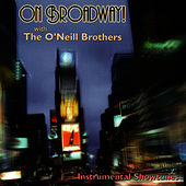 On Broadway! with the O'Neill Brothers by The O'Neill Brothers