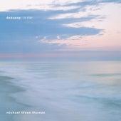 Debussy: La Mer; La Boîte À Joujoux (children's Ballet); Prélude À  L'áprès-midi D'un Faune von Michael Tilson Thomas