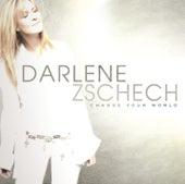 Change Your World by Darlene Zschech