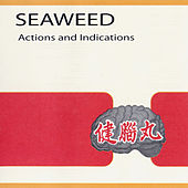 Actions And Indications de Seaweed