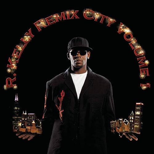 Remix City Volume 1 by R. Kelly