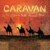 Caravan - The Ultimate Silk Road Album by Symphonie-Orchester des Bayerischen Rundfunks