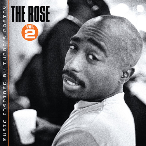 The Rose, Vol. 2: Music Inspired By Tupac's Poetry by 2Pac